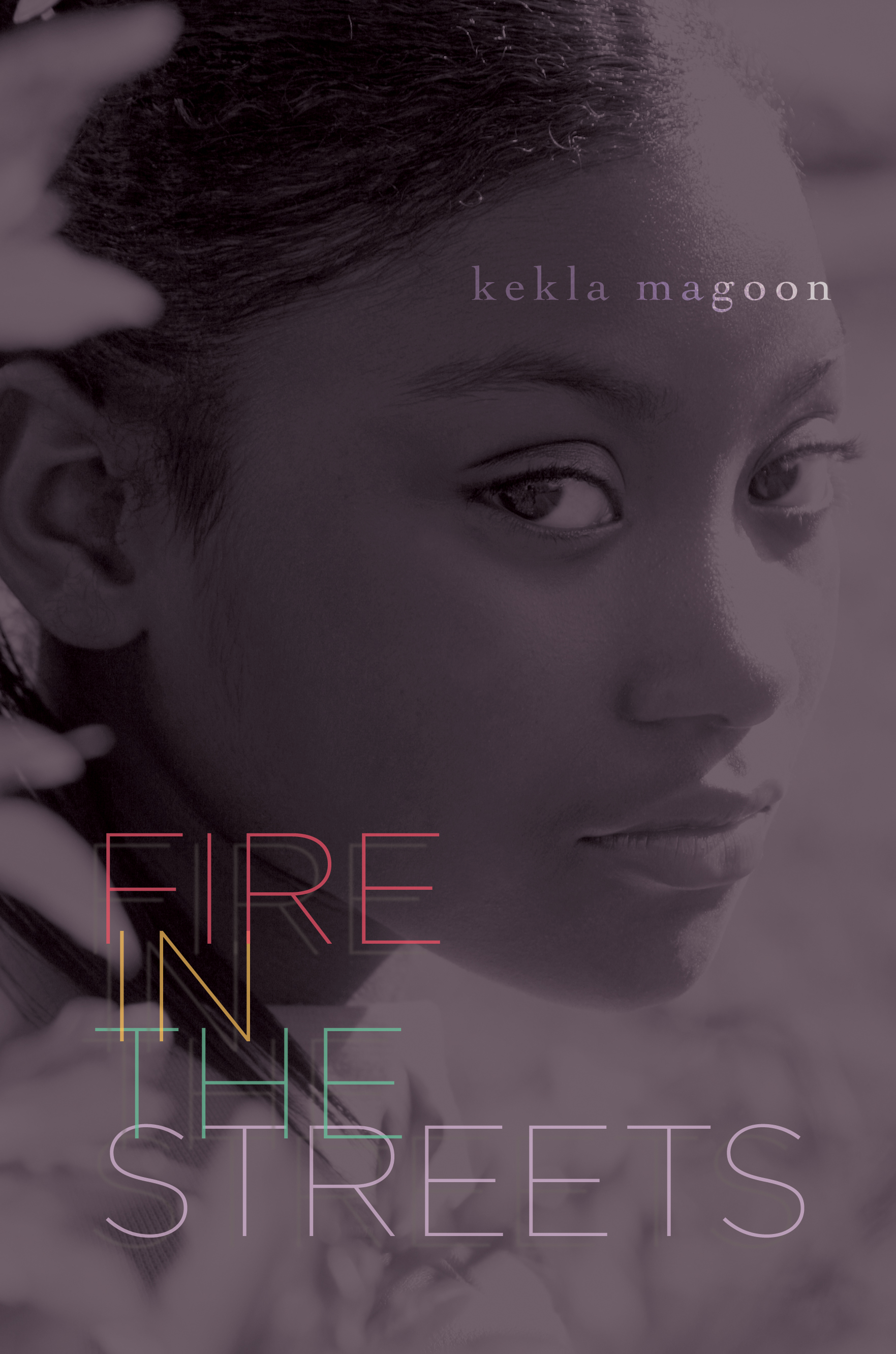 fire in the streets kekla magoon fire in the streetss cover ldquo